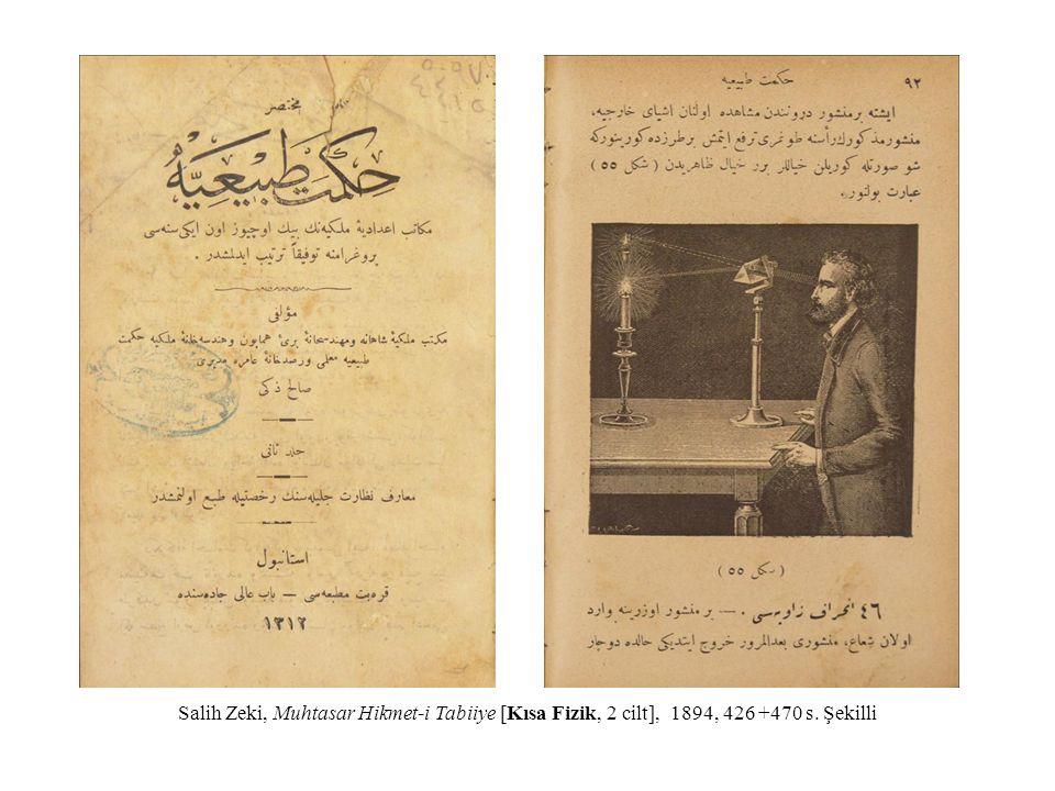 Salih Zeki, Muhtasar Hikmet-i Tabiiye [Kısa Fizik, 2 cilt], 1894, 426 +470 s. Şekilli